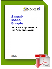 View and print the a9 appConnect for Aras Innovator White Paper detailing how Aras Innovator users can instantly find and use product data - regardless of its format, content and storage location within the organizational network